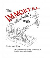 Cover for 'The Immortal Alcoholic's Wife'