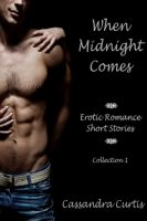Cover for 'When Midnight Comes: Erotic Romance Short Stories Collection 1'