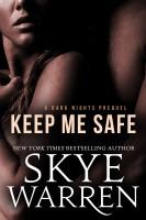 Skye Warren - Keep Me Safe