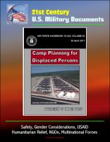 Cover for '21st Century U.S. Military Documents: Camp Planning for Displaced Persons (Air Force Handbook 10-222) - Safety, Gender Considerations, USAID, Humanitarian Relief, NGOs, Multinational Forces'
