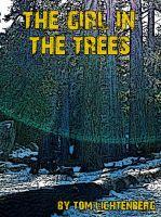 Tom Lichtenberg - The Girl in the Trees