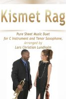 Cover for 'Kismet Rag Pure Sheet Music Duet for C Instrument and Tenor Saxophone, Arranged by Lars Christian Lundholm'