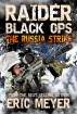 Raider Black Ops: The Russia Strike by Eric Meyer