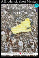 Cover for 'The Case of the Pilfered Picnic: A 15-Minute Broderick Mystery'