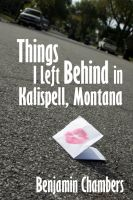 Cover for 'Things I Left Behind in Kalispell, Montana'