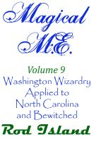Cover for 'Magical M.E.: Washington Wizardry Applied to North Carolina and Bewitched, Volume 9'
