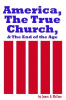 Cover for 'America, the True Church, and the End of the Age'