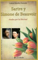 Cover for 'Sartre y Simone de Beauvoir. Atados por la libertad'