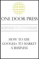 Cover for 'How to Use Google+ to Market a Business – Business 2 Consumer'
