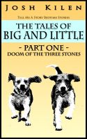 Cover for 'The Tales of Big and Little - Part One: Doom of the Three Stones (Tell Me A Story Bedtime Stories for Kids)'
