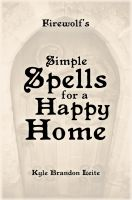 Cover for 'Firewolf's Simple Spells for a Home'
