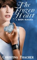 Cover for 'The Frozen Heart: A BDSM Romance (The Aerie Doms: Book 2)'