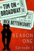 Tim on Broadway: Season One (Episode 1) by Rick Bettencourt