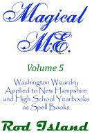 Cover for 'Magical M.E.: Washington Wizardry Applied to New Hampshire and High School Yearbooks as Spell Books, Volume 5'
