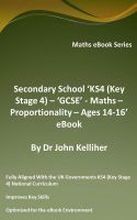 Cover for 'Secondary School 'KS4 (Key Stage 4) – 'GCSE' - Maths – Proportionality – Ages 14-16' eBook'