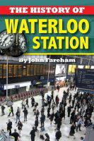Cover for 'The History of Waterloo Station'