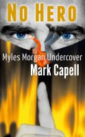 Cover for 'No Hero (Myles Morgan Undercover)'