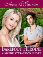 Cover for 'Barefoot Heroine:  A Mayne Attraction Short Story'