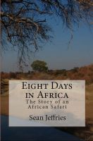 Cover for 'Eight Days in Africa: The Story of an African Safari'