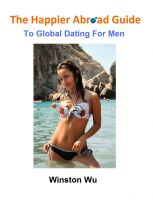 Cover for 'The Happier Abroad Guide to Global Dating For Men'