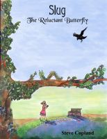 Cover for 'Slug: The Reluctant Butterfly'