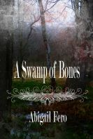 Cover for 'A Swamp of Bones (Book 1)'
