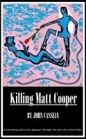 Cover for 'Killing Matt Cooper'