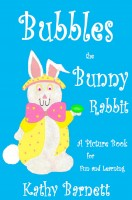 Kathy Barnett - Bubbles The Bunny Rabbit A Colorful Picture Book of Fun Nursery Rhymes