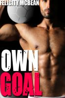 Cover for 'Own Goal (Gay Humiliation Rough Gangbang Erotica)'