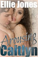 Cover for 'Arousing Caitlyn'