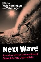 Cover for 'Next Wave: America's New Generation of Great Literary Journalists'