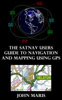 Cover for 'The SatNav Users Guide to Navigation and Mapping Using GPS'