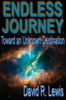 Cover for 'The Endless Journey Toward an Unknown Destination'