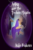 Cover for 'Anika and the Techno Pirates 2nd in the series'