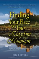 Cover for 'Finding Your Place on Your Mountain: A Practical Guide and Workbook for Reigning as Kings in the Kingdom of God'