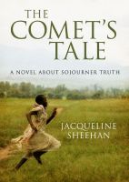 Cover for 'The Comet's Tale: A Novel About Sojourner Truth'
