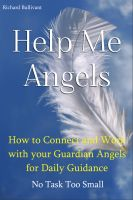 Cover for 'Help Me Angels: How to Connect  and work with your Guardian Angels for Daily Guidance.  No Task too Small'