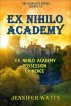 Ex Nihilo Academy: The Complete Series by Jennifer Watts