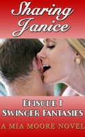 Mia Moore - Sharing Janice, Swinger's Fantasies, Episode 1