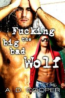 Cover for 'Fucking the Big Bad Wolf (Gay Erotic Fairy Tales #1)'
