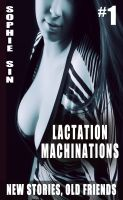 Cover for 'Lactation Machinations (New Stories, Old Friends #1)'