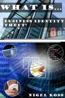 Cover for 'What Is....Business Identity Theft!'