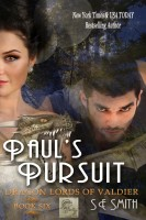 S. E. Smith - Paul's Pursuit: Dragon Lords of Valdier Book 6