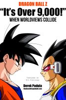 Cover for 'Dragon Ball Z 'It's Over 9,000!' When Worldviews Collide'