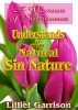 A Woman of Substance - Understands Her Natural Sin Nature by Lilliet Garrison