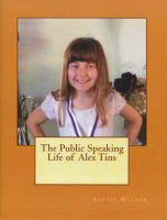 Cover for 'The Public Speaking Life of Alex Tins'
