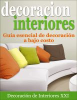 Cover for 'Decoración de Interiores - Guía esencial de decoración a bajo costo'