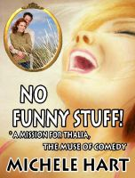Cover for 'No Funny Stuff! *A Mission for Thalia, the Muse of Comedy'