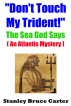 """Don't Touch My Trident!"" The Sea God Says (An Atlantis Mystery) by Stanley Bruce Carter"