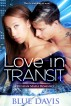 Love in Transit: A Russian Mafia Romance by Blue Davis